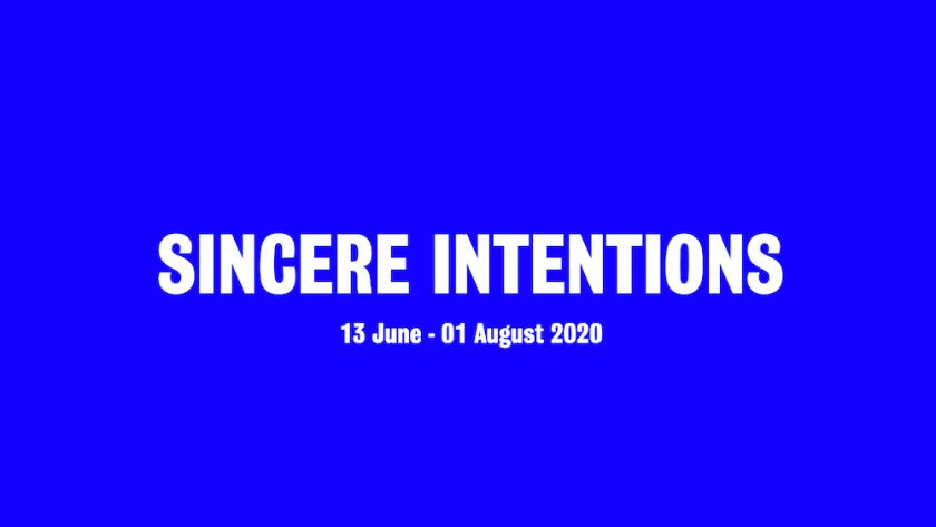 top art events 8-14 june / sincere intentions